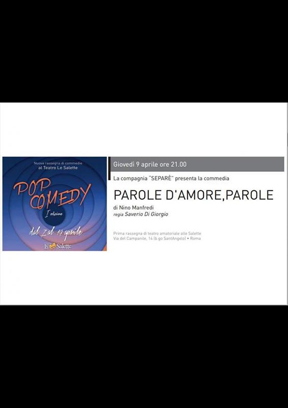 PAROLE D'AMORE…PAROLE RASSEGNA POP COMEDY TEATRO LE SALETTE